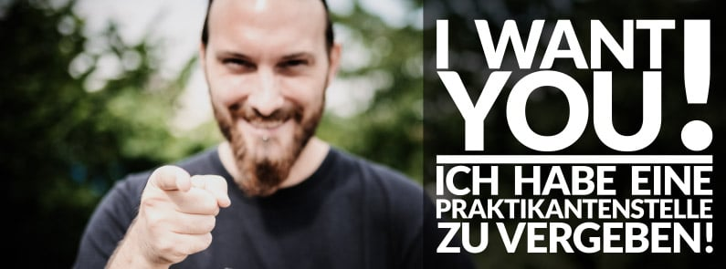 """""""I WANT YOU!"""" – WERDE RAABISCH – PRAKTIKANT/IN GESUCHT!"""